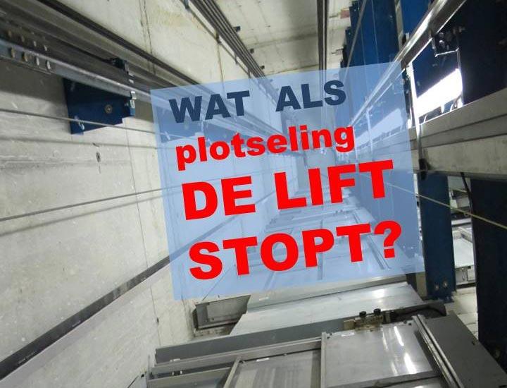 Wat als plotseling de lift stopt?